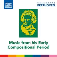 Celebrate Beethoven: Music from His Early Compositional Period