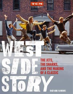 West Side Story: The Jets, the Sharks, and the Making of a Classic Product Image