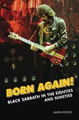 Born Again!: Black Sabbath in the Eighties & Nineties