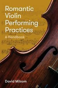 Romantic Violin Performing Practices - A Handbook