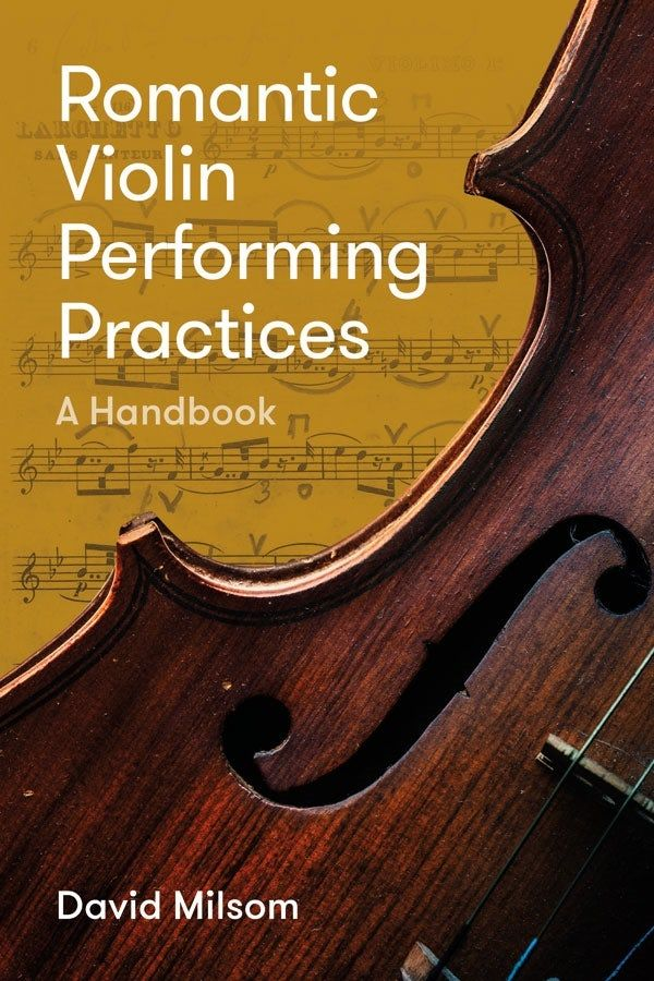 Romantic Violin Performing Practices - A Handbook