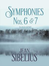 Sibelius: Symphonies Nos. 6 and 7 in Full Score