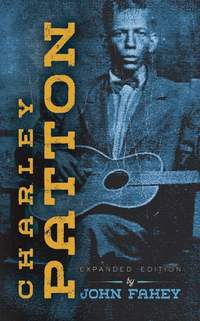 Charley Patton: Expanded Edition