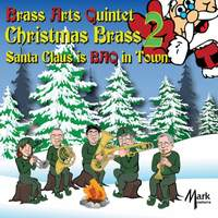 Christmas Brass, Vol. 2: Santa Claus Is BAQ in Town