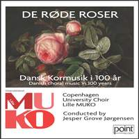 De Røde Roser - Dansk Kormusik i 100 År