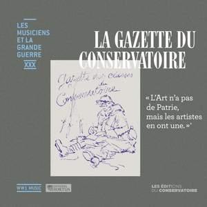 La Gazette du Conservatoire (Les musiciens et la Grande Guerre, Vol. 30)