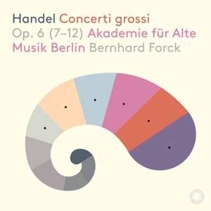 Handel: Concerti grossi: Op. 6 (7-12)