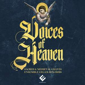 Voices of Heaven: Sacred & Medieval Chants