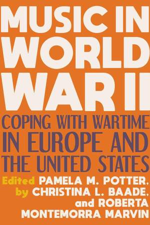 Music in World War II: Coping with Wartime in Europe and the United States