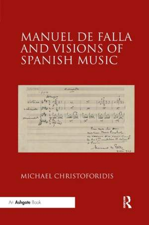 Manuel de Falla and Visions of Spanish Music