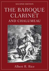The Baroque Clarinet and Chalumeau