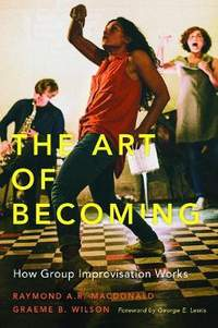 The Art of Becoming: How Group Improvisation Works