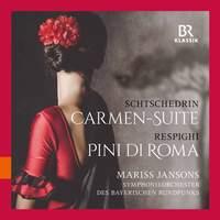 Schtschedrin: Carmen-Suite & Respighi: Pini di Roma