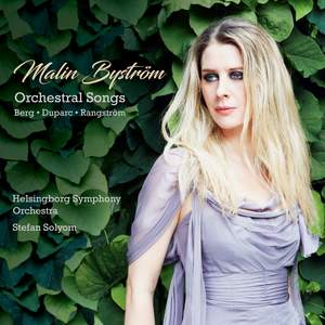 Berg, Duparc & Rangström: Orchestral Songs