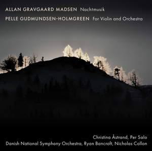 Madsen: Nachtmusik & Gudmundsen-Holmgreen: For Violin and Orchestra