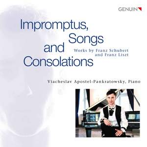 Impromptus, Songs and Consolations: Works by Franz Schubert and Franz Liszt