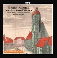 Johann Kuhnau: Complete Sacred Works, Vol. 5