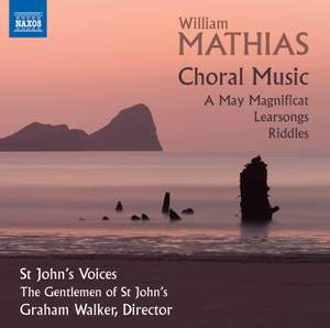Mathias: Choral Music - A May Magnificat; Learsongs; Riddles Product Image