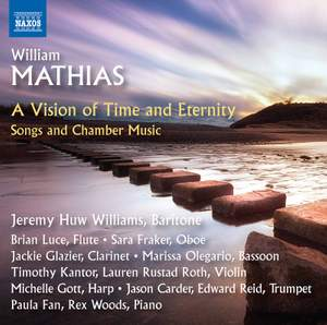 Mathias: A Vision of Time and Eternity; Songs and Chamber Music