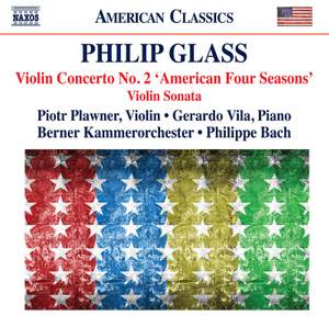 Glass: Violin Concerto No. 2 'American Four Seasons' & Violin Sonata