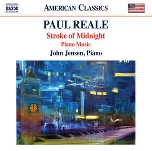 Paul Reale: Stroke of Midnight; Piano Music