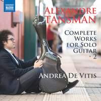 Alexandre Tansman: Complete Works for Solo Guitar, Vol. 2