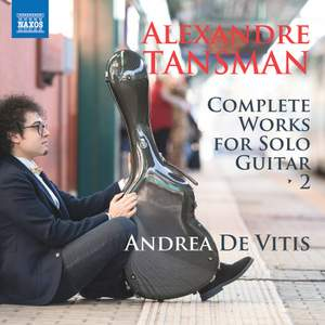Alexandre Tansman: Complete Works for Solo Guitar, Vol. 2