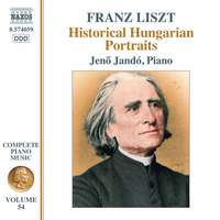 Liszt: Complete Piano Music Vol. 54 - Historical Hungarian Portraits