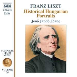 Liszt: Complete Piano Music Vol. 54 - Historical Hungarian Portraits