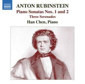 Anton Rubinstein: Piano Sonatas Nos. 1 and 2; Three Serenades