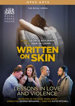 George Benjamin: Written on Skin & Lessons in Love and Violence