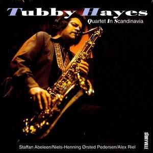 Tubby Hayes Quartet In Scandinavia