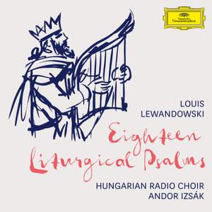 Lewandowski: 18 Liturgical Psalms Product Image