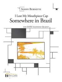 Sonny Burnette: I Lost My Mouthpiece Cap Somewhere in Brazil