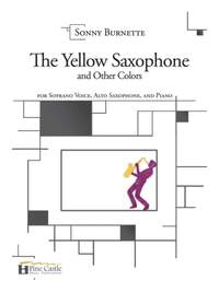 Sonny Burnette: The Yellow Saxophone and Other Colors