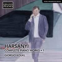 Tibor Harsányi: Complete Piano Works, Vol. 1