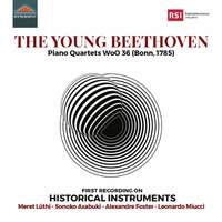 The Young Beethoven: Piano Quartets WoO 36 (Bonn, 1785)