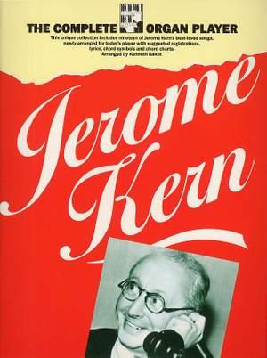 Jerome Kern: The Complete Organ Player Jerome Kern