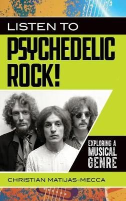 Listen to Psychedelic Rock!: Exploring a Musical Genre