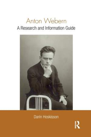 Anton Webern: A Research and Information Guide