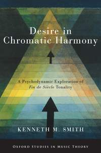 Desire in Chromatic Harmony: A Psychodynamic Exploration of Fin de Siecle Tonality