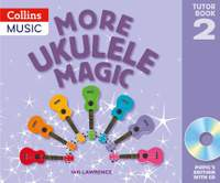 More Ukulele Magic: Tutor Book 2 - Pupil's Book (with CD)