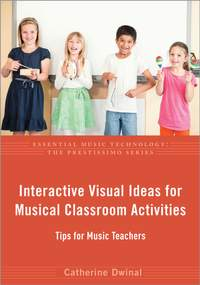 Interactive Visual Ideas for Musical Classroom Activities: Tips for Music Teachers