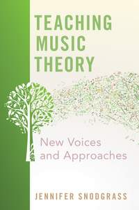 Teaching Music Theory: New Voices and Approaches