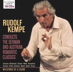 Rudolf Kempe conducts the German and Austrian Romantic Classics