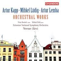 Artur Kapp, Mihkel Lüdig and Artur Lemba: Orchestral Works