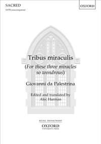 Palestrina, Giovanni da: Tribus miraculis
