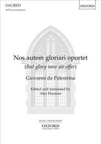 Palestrina, Giovanni da: Nos autem gloriari oportet