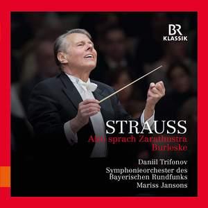 Strauss: Also sprach Zarathustra & Burleske