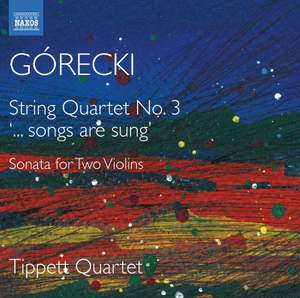 Górecki: String Quartet No. 3 '…songs are sung', Sonata for Two Violins